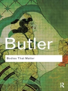 Bodies That Matter : On the Discursive Limits of Sex, Paperback