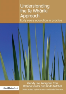 Understanding the Te Whariki Approach : Early Years Education in Practice, Paperback