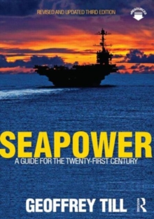 Seapower : A Guide for the Twenty-First Century, Paperback Book