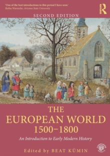 The European World 1500-1800 : An Introduction to Early Modern History, Paperback Book