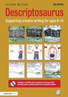 Descriptosaurus : Supporting Creative Writing for Ages 8-14, Hardback