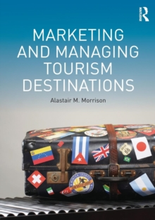 Marketing and Managing Tourism Destinations, Paperback