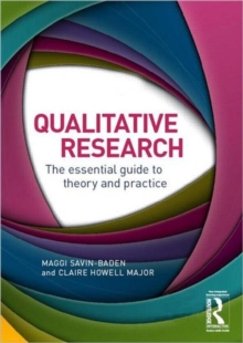 Qualitative Research : The Essential Guide to Theory and Practice, Paperback