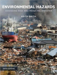 Environmental Hazards : Assessing Risk and Reducing Disaster, Paperback