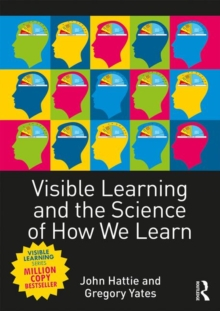 Visible Learning and the Science of How We Learn, Paperback