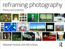 Reframing Photography : Theory and Practice, Paperback