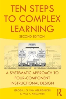 Ten Steps to Complex Learning : A Systematic Approach to Four-Component Instructional Design, Paperback