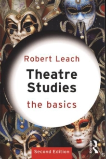 Theatre Studies: The Basics, Paperback Book