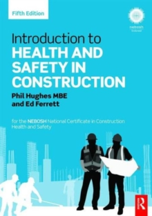 Introduction to Health and Safety in Construction : For the NEBOSH National Certificate in Construction Health and Safety, Paperback Book