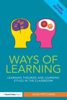 Ways of Learning : Learning Theories and Learning Styles in the Classroom, Paperback