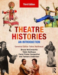 Theatre Histories : An Introduction, Paperback