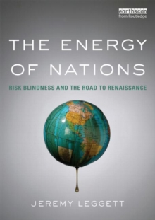 The Energy of Nations : Risk Blindness and the Road to Renaissance, Paperback