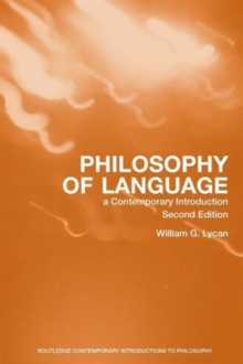 Philosophy of Language : A Contemporary Introduction, Paperback