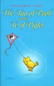Winnie-the-Pooh: The Tao of Pooh & the Te of Piglet, Paperback Book