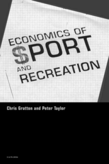 The Economics of Sport and Recreation : An Economic Analysis, Paperback