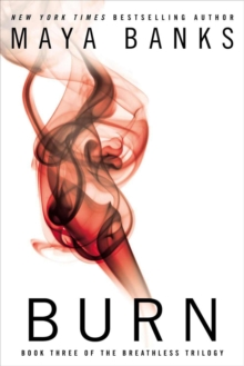 Burn : The Breathless Trilogy Book three, Paperback