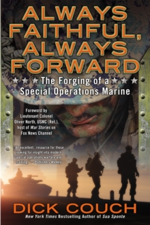 Always Faithful, Always Forward : The Forging of a Special Operations Marine, Paperback Book