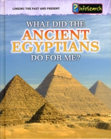 What Did the Ancient Egyptians Do for Me?, Hardback