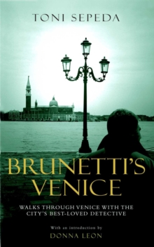 Brunetti's Venice : Walks Through the Novels, Paperback