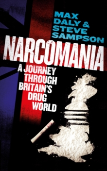 Narcomania : A Journey Through Britain's Drug World, Paperback Book