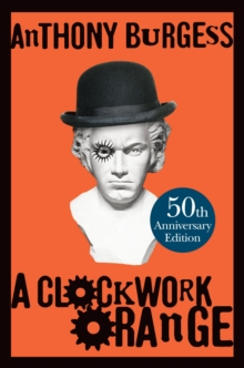 A Clockwork Orange, Hardback