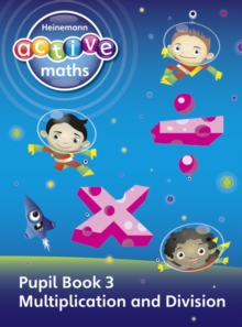 Heinemann Active Maths - First Level - Exploring Number - Pupil Book 3 - Multiplication and Division, Paperback Book