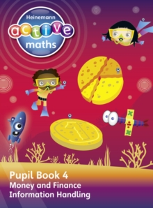 Heinemann Active Maths - Second Level - Beyond Number - Pupil Book 4 - Money, Finance and Information Handling, Paperback