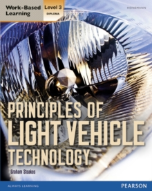 Diploma Principles of Light Vehicle Technology Candidate Handbook : Level 3, Paperback