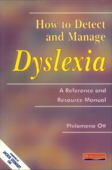 How to Detect and Manage Dyslexia : A Reference and Resource Manual, Paperback