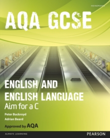 AQA GCSE English and English Language Student Book: Aim for a C, Paperback