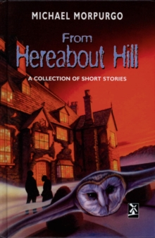 From Hereabout Hill : A Collection of Short Stories, Hardback Book