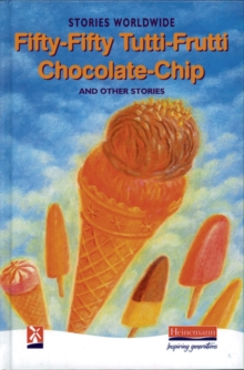 Fifty-fifty Tutti-frutti Chocolate-chip and Other Stories : Stories Worldwide, Hardback