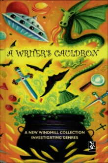 A Writer's Cauldron : A New Windmill Collection Investigating Genres, Hardback Book