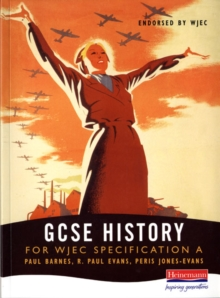 A GCSE History for WJEC Specification : In-Depth and Outline Studies of Aspects of Welsh/English and World History, Paperback