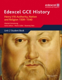 Edexcel GCE History AS Unit 2 A1 Henry VIII: Authority, Nation and Religion, 1509-1540, Paperback Book