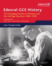 Edexcel GCE History AS Unit 2 C2 Britain C.1860-1930: The Changing Position of Women & Suffrage Question, Paperback