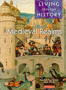 Living Through History: Core Book. Medieval Realms, Paperback