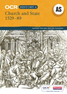 OCR A Level History A: Church and State, 1529-1589 : Unbeatable Support to Help Your Students Succeed in History, Paperback