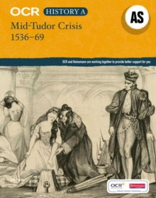 OCR A Level History AS: Mid Tudor Crisis, 1536-69, Paperback