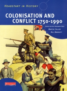 Headstart in History: Colonisation & Conflict 1750-1990, Paperback Book