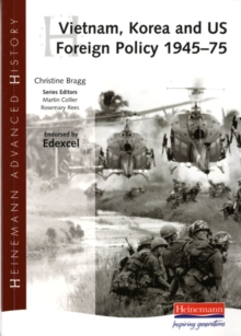 Heinemann Advanced History: Vietnam, Korea and US Foreign Policy 1945-75, Paperback