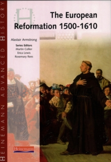 Heinemann Advanced History: European Reformation 1500-1610, Paperback