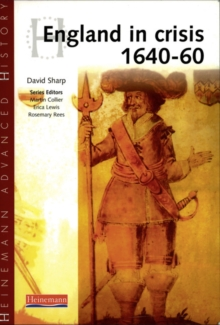 Heinemann Advanced History: England in Crisis 1640-60, Paperback