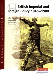 Heinemann Advanced History: British Imperial & Foreign Policy 1846-1980, Paperback