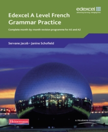 Edexcel A Level French Grammar Practice Book : Complete Month-by-month Revision Programme for AS and A2, Paperback