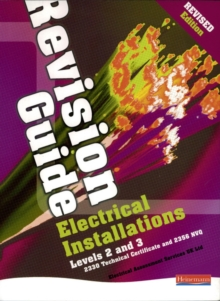 Electrical Installations Revision Guide : Levels 2 and 3 : 2330 Technical Certificate and 2356 NVQ, Paperback