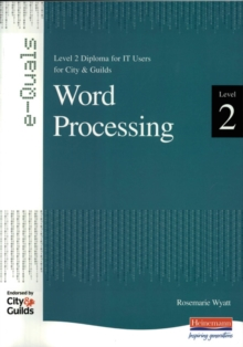 e-Quals Level 2 Office XP Word Processing : Level 2 Diploma for IT Users for City & Guilds, Paperback