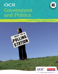 OCR A Level Government and Politics Student Book (AS) : Taking Students Through the OCR Specification - Step by Step, Paperback