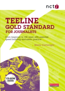 NCTJ Teeline Gold Standard for Journalists : from Beginner to 100 Wpm with Essential Speed Building and Exam Practice, Mixed media product Book