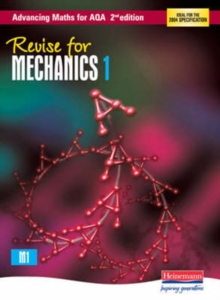 Revise for Advancing Maths for AQA Mechanics 1, Paperback